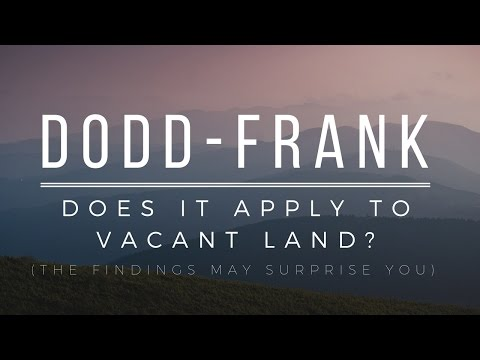 What the Dodd-Frank Act Means for Vacant Land & Seller Financing