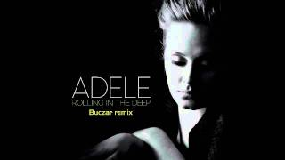 Adele - Rolling In The Deep (Buczar Remix)