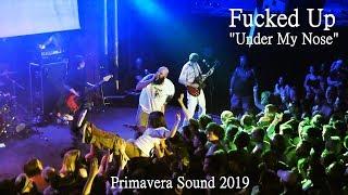 Fucked Up - Under My Nose - live at Primavera Sound 2019