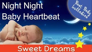 8 Hours BABY HEARTBEAT Lullaby LULLABIES Lullaby for Babies To Go To Sleep Baby Lullaby Baby Songs