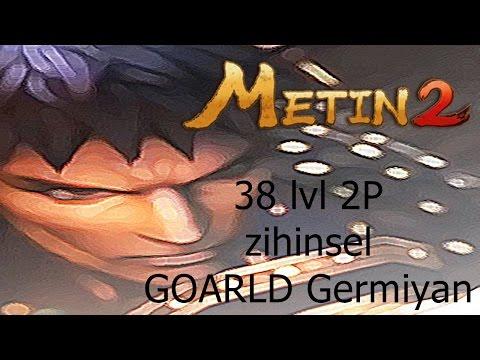 Metin2 38 lvl 2P zihinsel GOARLD Germiyan