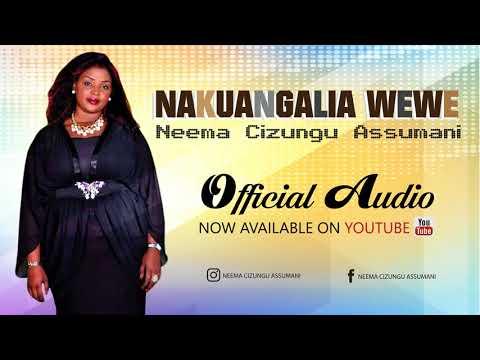 Nakuangalia Wewe - Neema Cizungu Assumani (Official Audio)