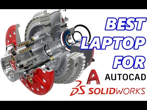 Best Laptop For SolidWorks AutoCAD CAD 3D Modelling