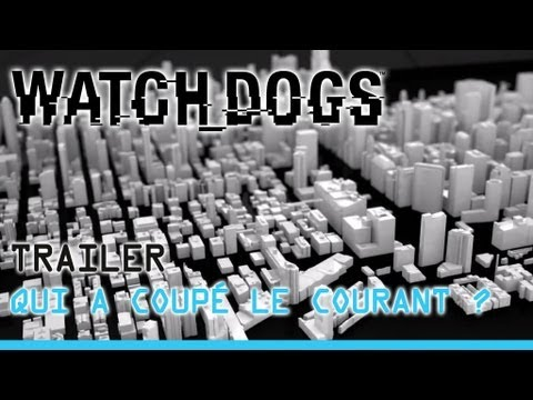 Watch Dogs - Qui a coupé le courant ? [FR]