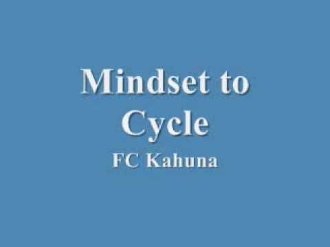 FC Kahuna - Mindset to Cycle