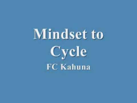 FC Kahuna  Mindset to Cycle