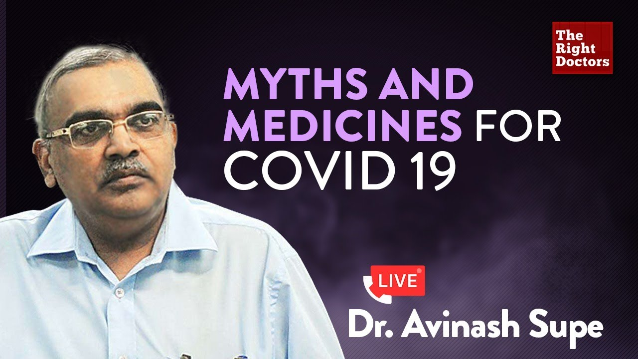 Myths And Medicines for COVID-19 | Dr Avinash Supe, Executive Director, Hinduja Khar Hospital