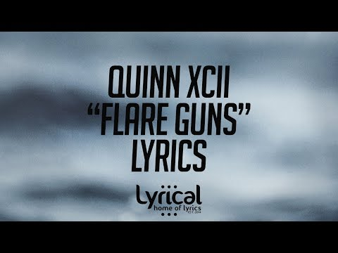 Quinn XCII - Flare Guns (ft. Chelsea Cutler) Lyrics