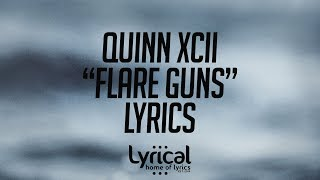 Quinn XCII Flare Guns ft Chelsea Cutler Lyrics