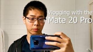 Vlogging with Huawei Mate 20 Pro Camera / Mate 20 Porsche Design Unboxing
