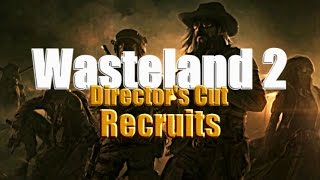 ALL Ranger Recruits Guide - Wasteland 2: Director