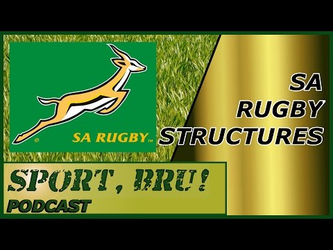 Rugby Structures in South Africa - The Sport, Bru! Podcast #005