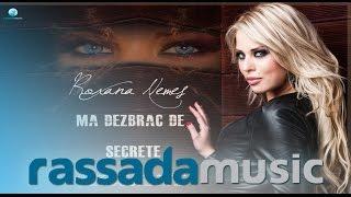Roxana Nemes - Ma Dezbrac De Secrete (New Single)