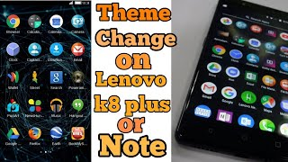 How to change lenovo k8 note themes videos / InfiniTube