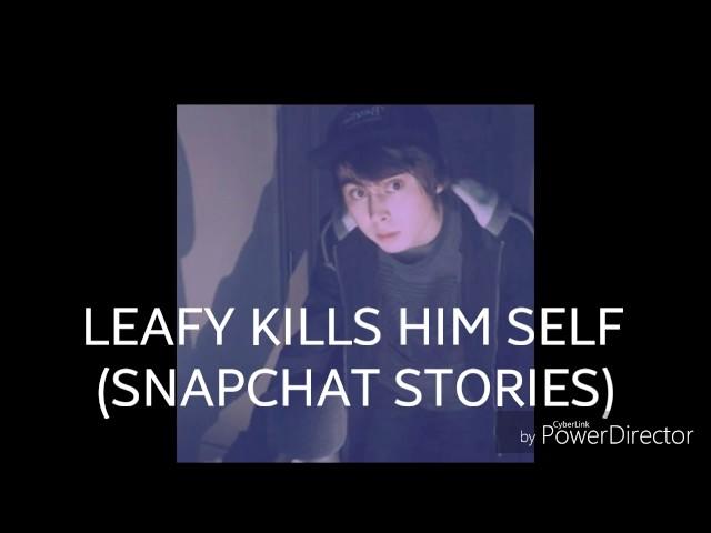 Leafy kills himself on tape (snapchat stories)
