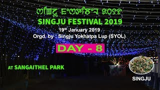 SINGJU FESTIVAL 2019    SANGAITHEL PARK   DAY - 8