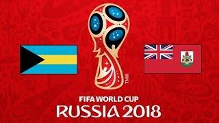 BAHAMAS v. BERMUDA - CONCACAF 2018 FIFA World Cup - 1° RONDA
