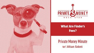 What Are Finders Fees? | Private Money Minute with Jillian Sidoti
