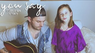 You Say - Cover by Ben & Trinity Honeycutt - Original by Lauren Daigle