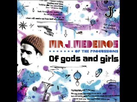 Mr. J Medeiros - Of gods and girls