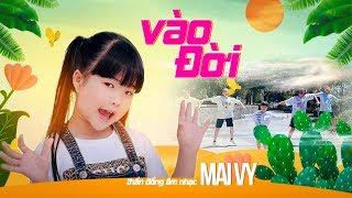 Gambar cover Vào Đời ♪ Bé MAI VY Thần Đông Âm Nhạc Việt Nam [MV Official]