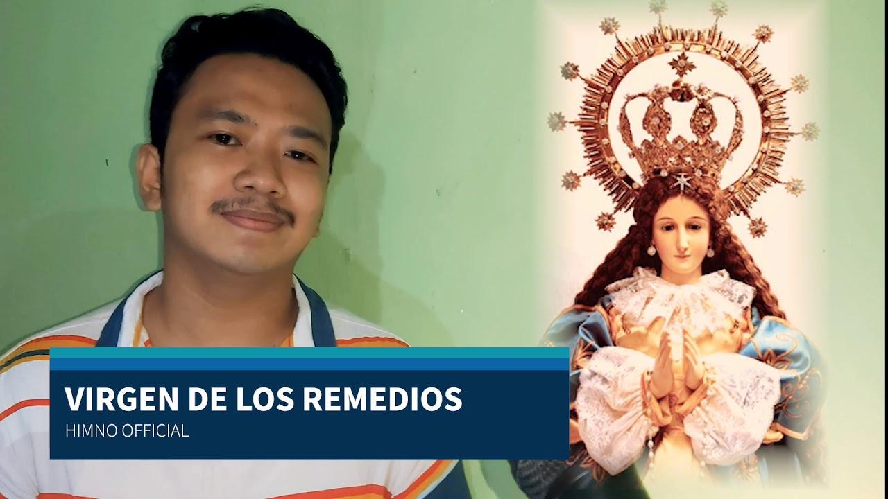 Himno Oficial Ning Virgen De Los Remedios Youtube