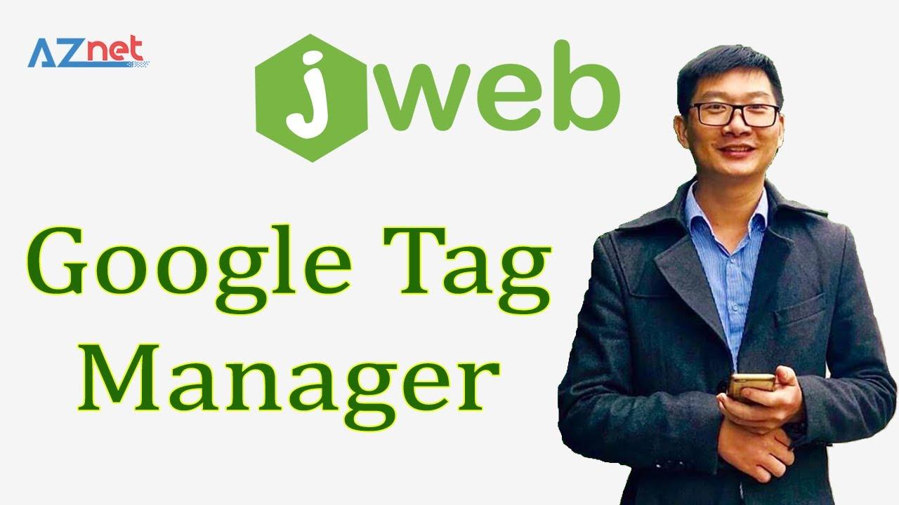 Cách gắn Google Tag Manager vào Website để Quảng Cáo Google