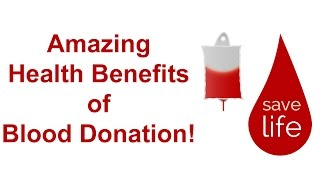 Amazing Health Benefits of Blood Donation