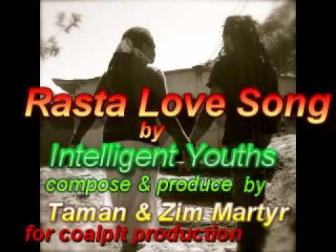 Intelligent Youths- Rasta Love Song (compose & produce by Taman & Zim Martyr) 2014.