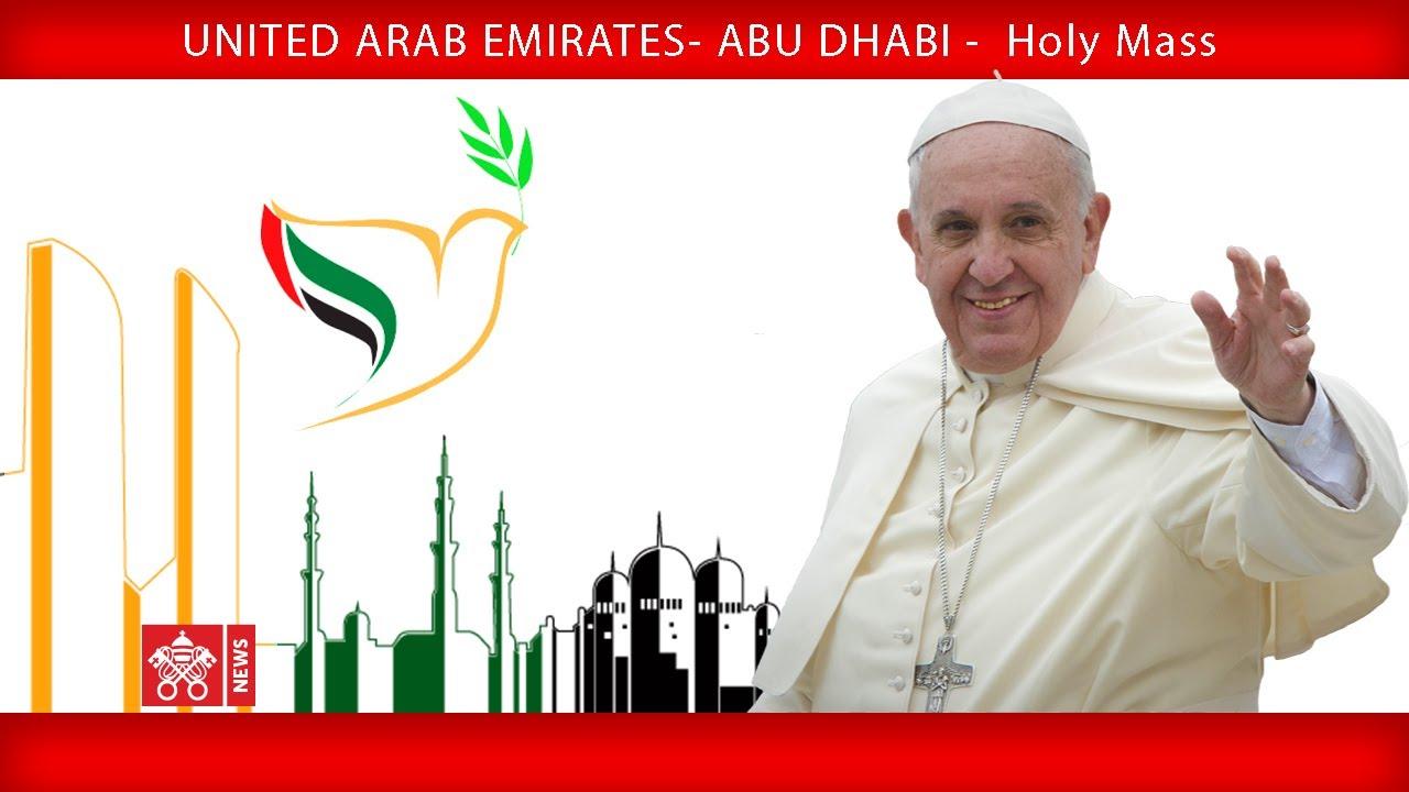 Pope Francis - Abu Dhabi - Holy Mass 2019-02-05