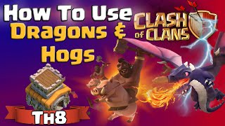 Clash of Clans | How To Use Dragons and Hogs at TH8 - CoC Attack Strategy for Town Hall 8