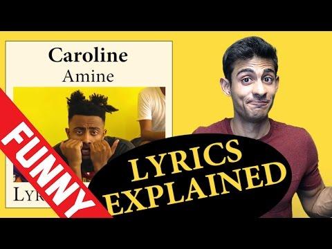 Caroline Amine Lyrics Explained