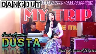 DUSTA (Elvy s) - (Cover Dangdut) SUCI AGUSTIN - MY TRIP MUSIK