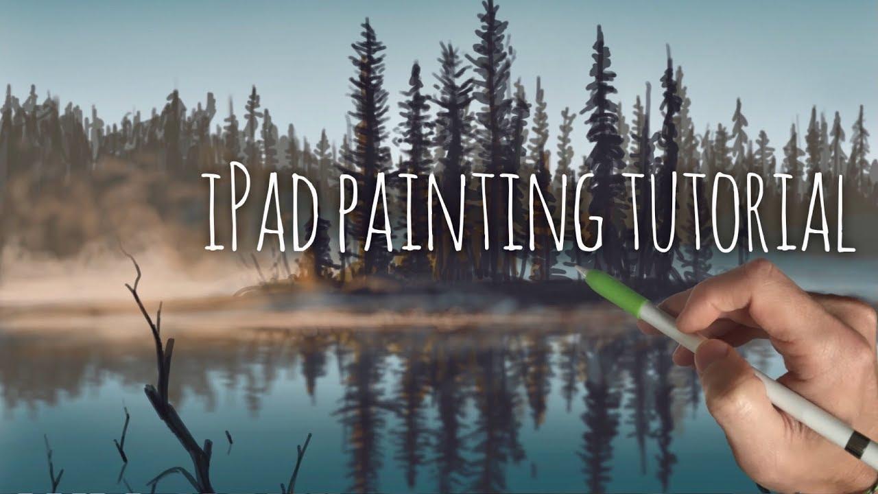 Ipad Landscape Painting Tutorial Trees And Misty Lake