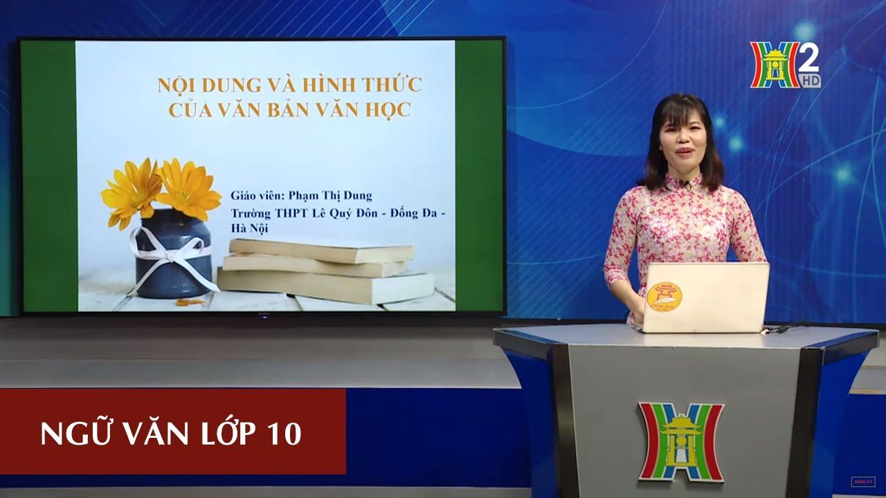 MÔN NGỮ VĂN – LỚP 10 | NỘI DUNG VÀ HÌNH THỨC VĂN BẢN VĂN HỌC | 14H15 NGÀY 20.04.2020 | HANOITV