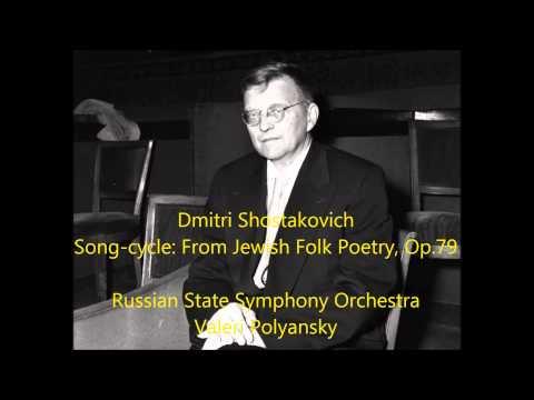 Dmitri Shostakovich: Song-cycle: From Jewish Folk Poetry, Op.79 - Valeri Polyansky (Audio video)
