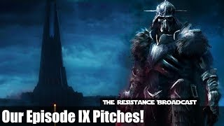 Our Story Pitches for Star Wars Episode IX!