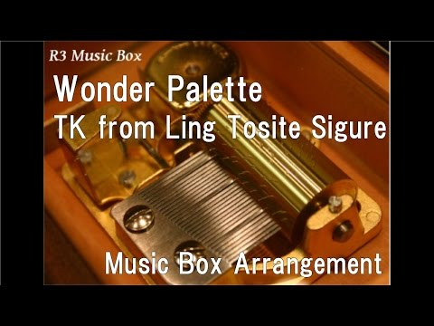 Wonder Palette/TK from Ling Tosite Sigure [Music Box]