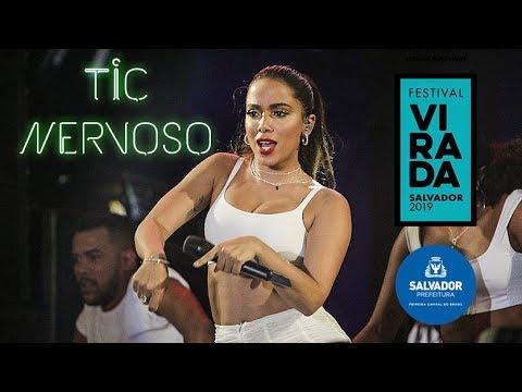 Anitta TIC NERVOSO ao vivo no Festival da Virada Salvador   30122018