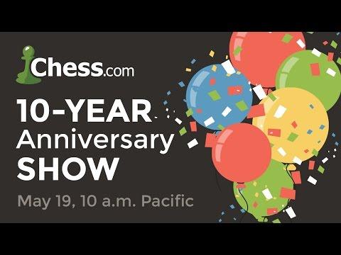 Chess.com's 10-Year Anniversary Live Show Replay