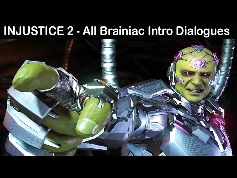 Injustice 2 - All Brainiac Intro Dialogues (COMPLETE)