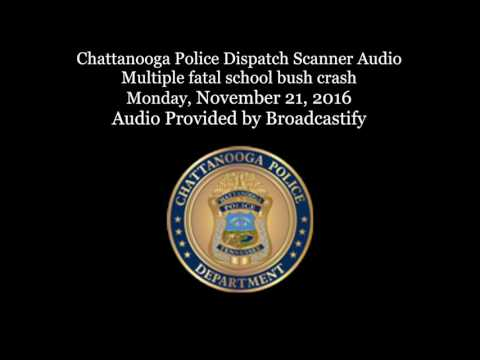 Chattanooga police dispatch Scanner Audio from fatal school bus crash in Chattanooga Tennessee