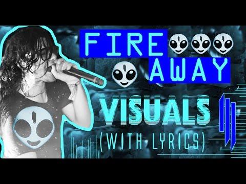 Skrillex - Fire Away | VISUALS & LYRICS