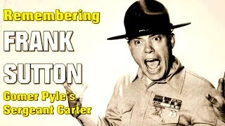 Remembering Frank Sutton - Gomer Pyle's Sergeant Carter
