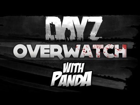 DayZ Overwatch - Testing The Waters