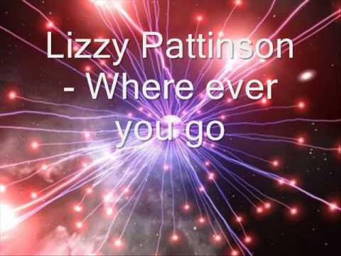 Lizzy Pattinson - Where Ever You Go