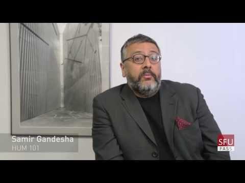 Samir Gandesha, Simon Fraser University (SFU): HUM 101