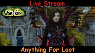 Anything For Loot - fury warrior - world of warcraft - live stream pve gameplay