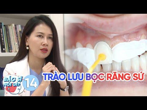 Bác Sĩ Nói Gì | Tập 14: Cẩn trọng với trào lưu bọc răng sứ thẩm mỹ, nguy cơ diệt tủy và viêm nướu