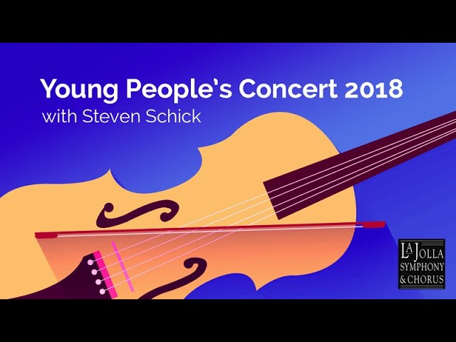 Young People's Concert 2018 - La Jolla Symphony and Chorus